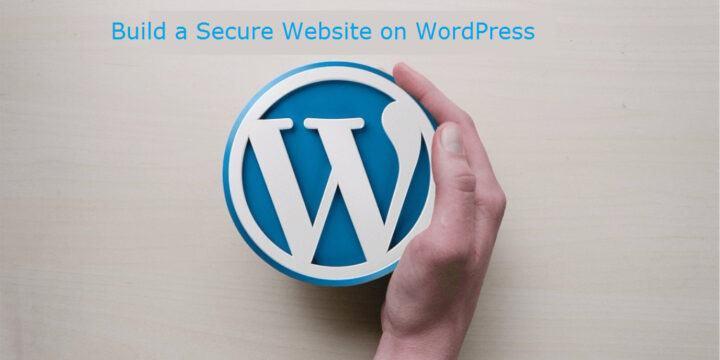 Build a Secure Website on WordPress