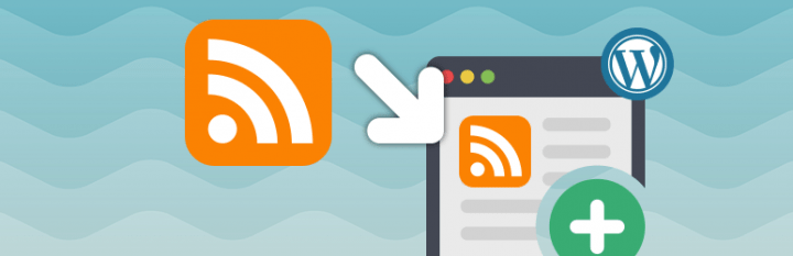 5 Best WordPress RSS Feed Plugins